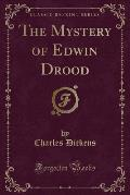 The Mystery of Edwin Drood (Classic Reprint)