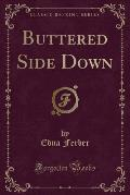 Buttered Side Down (Classic Reprint)