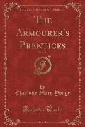 The Armourer's Prentices, Vol. 2 of 2 (Classic Reprint)