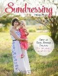 Sundressing Sew 21 Easy Breezy Dresses for Women & Girls