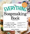Everything Soapmaking Book Learn How to Make Soap at Home with Recipes Techniques & Step by Step Instructions Purchase the right equipment & safety gear Master recipes for bar facial & liquid soaps & Package & sell your creations