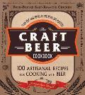 Craft Beer Cookbook From Ipas & Bocks to Lagers & Porters 100 Artisanal Recipes for Cooking with Beer