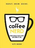 Coffee Nerd How to Have Your Coffee & Drink It Too
