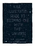 Your Illustrated Guide to Becoming One with the Universe