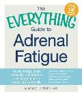 Everything Guide To Adrenal Fatigue Revive Energy Boost Immunity & Improve Concentration for a Happy Stress free Life
