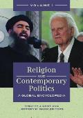 Religion and Contemporary Politics [2 Volumes]: A Global Encyclopedia