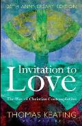Invitation to Love The Way of Christian Contemplation