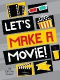 Let's Make a Movie!