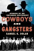Cowboys & Gangsters Stories of an Untamed Southwest
