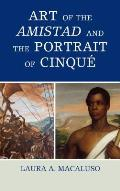 Art of the Amistad and the Portrait of Cinqu?