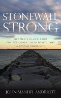Stonewall Strong: Gay Men's Heroic Fight for Resilience, Good Health, and a Strong Community