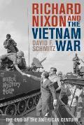 Richard Nixon & the Vietnam War The End of the American Century