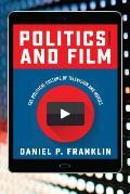 Politics & Film The Political Culture Of Television & Movies