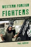 Western Foreign Fighters: The Threat to Homeland and International Security