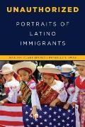Unauthorized: Portraits of Latino Immigrants