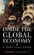 Inside The Global Economy A Practical Guide
