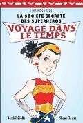 DC Comics: La Soci T Secr Te Des Superh Ros: N 5 - Voyage Dans Le Temps