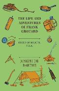 The Life and Adventures of Frank Grouard: Chief of Scouts, U. S. A.