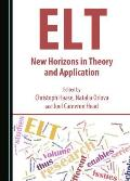 ELT: New Horizons in Theory and Application