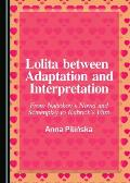 Lolita Between Adaptation and Interpretation: From Nabokov's Novel and Screenplay to Kubrick's Film