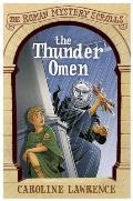 The Thunder Omen: The Roman Mystery Scrolls 3