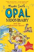 Opal Moonbaby and the Summer Secret (Book 3)