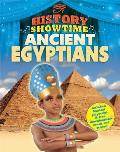 History Showtime: Ancient Egyptians
