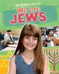 My Religion and Me: We Are Jews