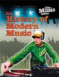 The Music Scene: The History of Modern Music