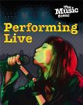 The Music Scene: Performing Live