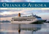 Oriana & Aurora: Taking Cruising Into a New Millennium