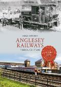 Anglesey Railways Through Time