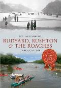 Rudyard, Rushton & the Roaches Through Time