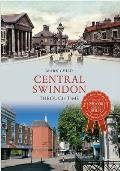 Central Swindon Through Time