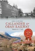 Callander & Oban Railway Through Time