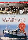 The Tweed to the Northern Isles the Fishing Industry Through Time