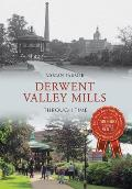Derwent Valley Mills Through Time