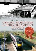 Oxford, Worcester & Wolverhampton Railway Through Time
