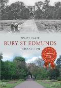Bury St Edmunds Through Time