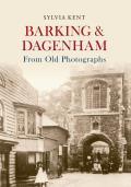 Barking & Dagenham from Old Photographs