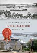 Cork Harbour Through Time