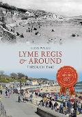 Lyme Regis & Around Through Time
