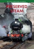 Preserved Steam Britain's Heritage Railways Volume One
