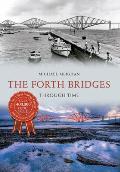 The Forth Bridges Through Time