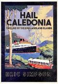Hail Caledonia: The Lure of the Highlands and Islands