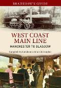Bradshaw's Guide West Coast Main Line Manchester to Glasgow: Volume 10