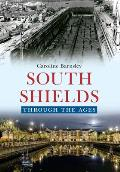 South Shields Through the Ages