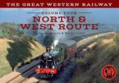 The Great Western Railway Volume Four North & West Route: Volume 4