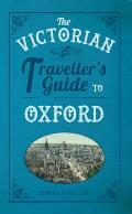 The Victorian Traveller's Guide to Oxford