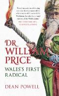 Dr William Price: Wales's First Radical